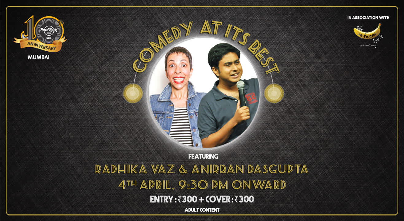 Comedy at Its Best feat. Radhika Vaz & Anirban Dasgupta