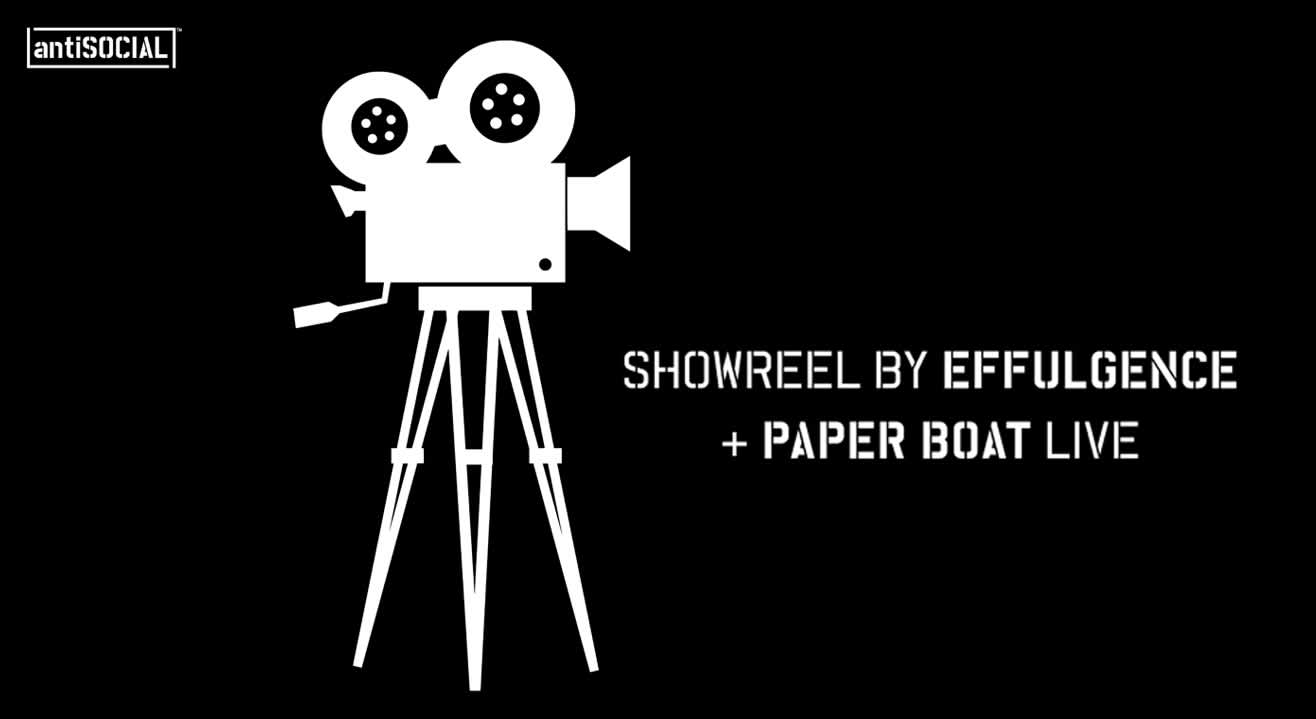Effulgence Presents Showreel + Paper Boat LIVE