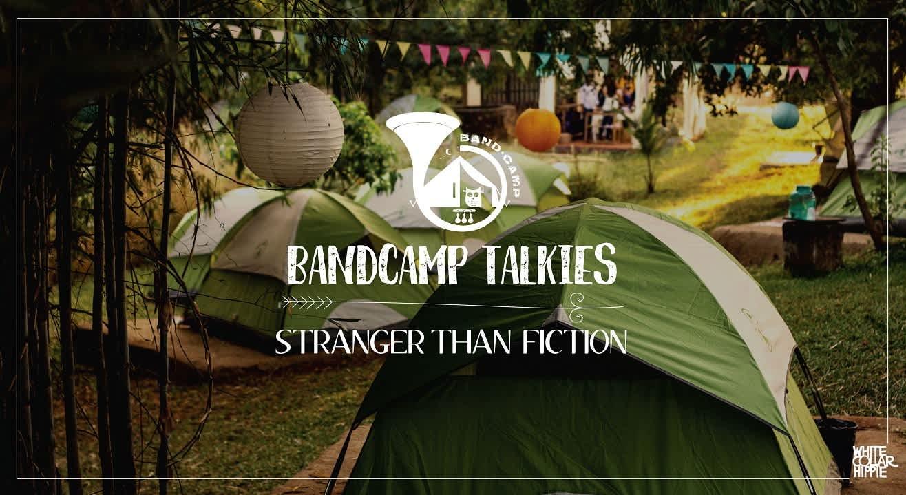 BandCamp Talkies-Stranger than Fiction