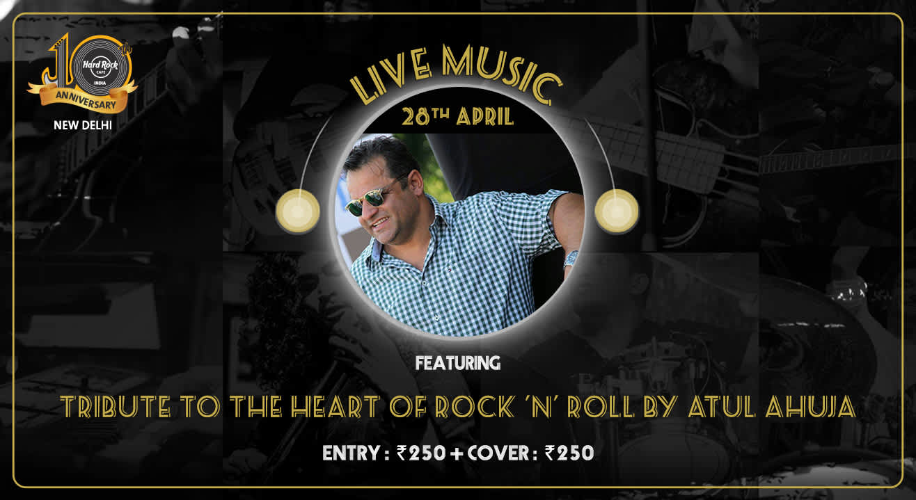 Tribute to the heart of Rock 'n' Roll by Atul Ahuja Live!