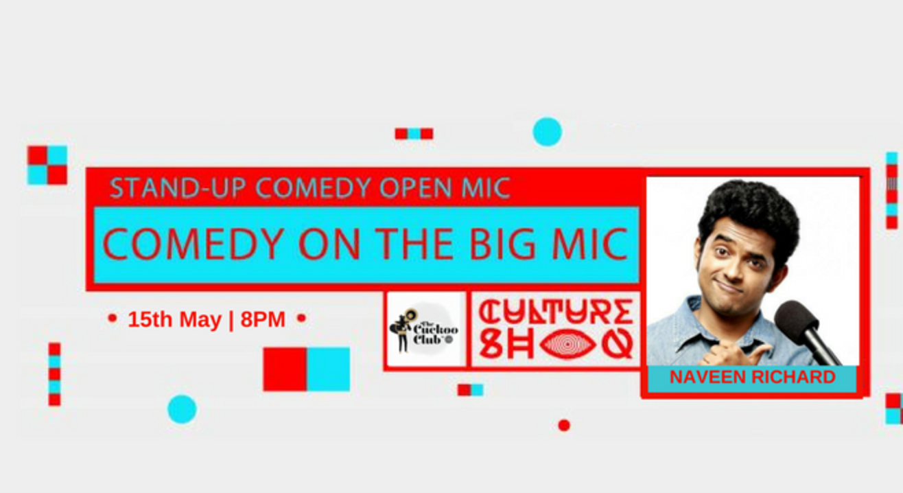 Comedy on the Big Mic hosted by Naveen Richard