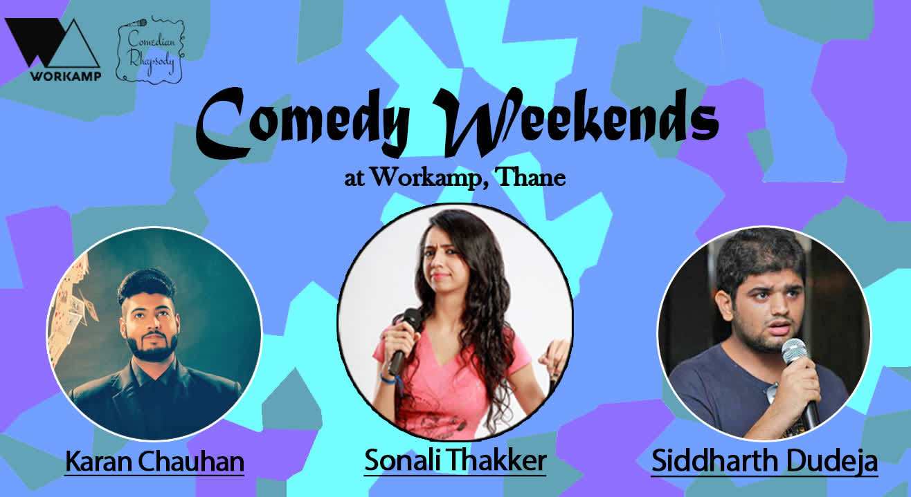 Comedy Weekends: Live Stand-up by Sonali Thakker, Karan Chauhan and Siddharth Dudeja