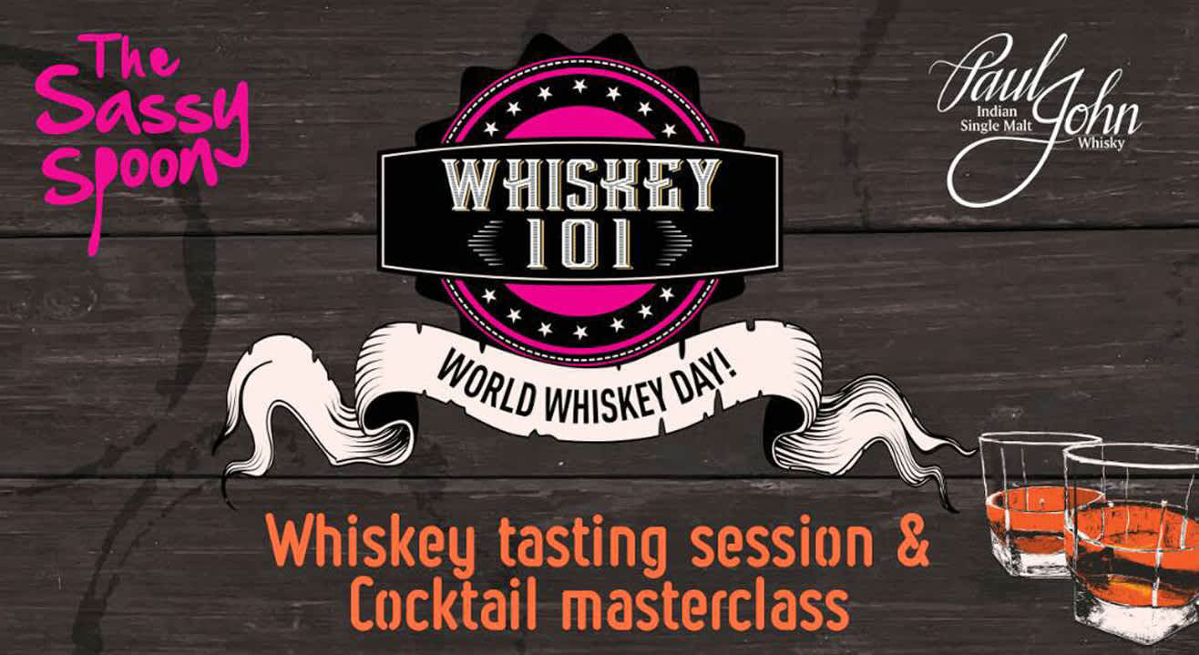 Whiskey 101 at The Sassy Spoon, Nariman Point