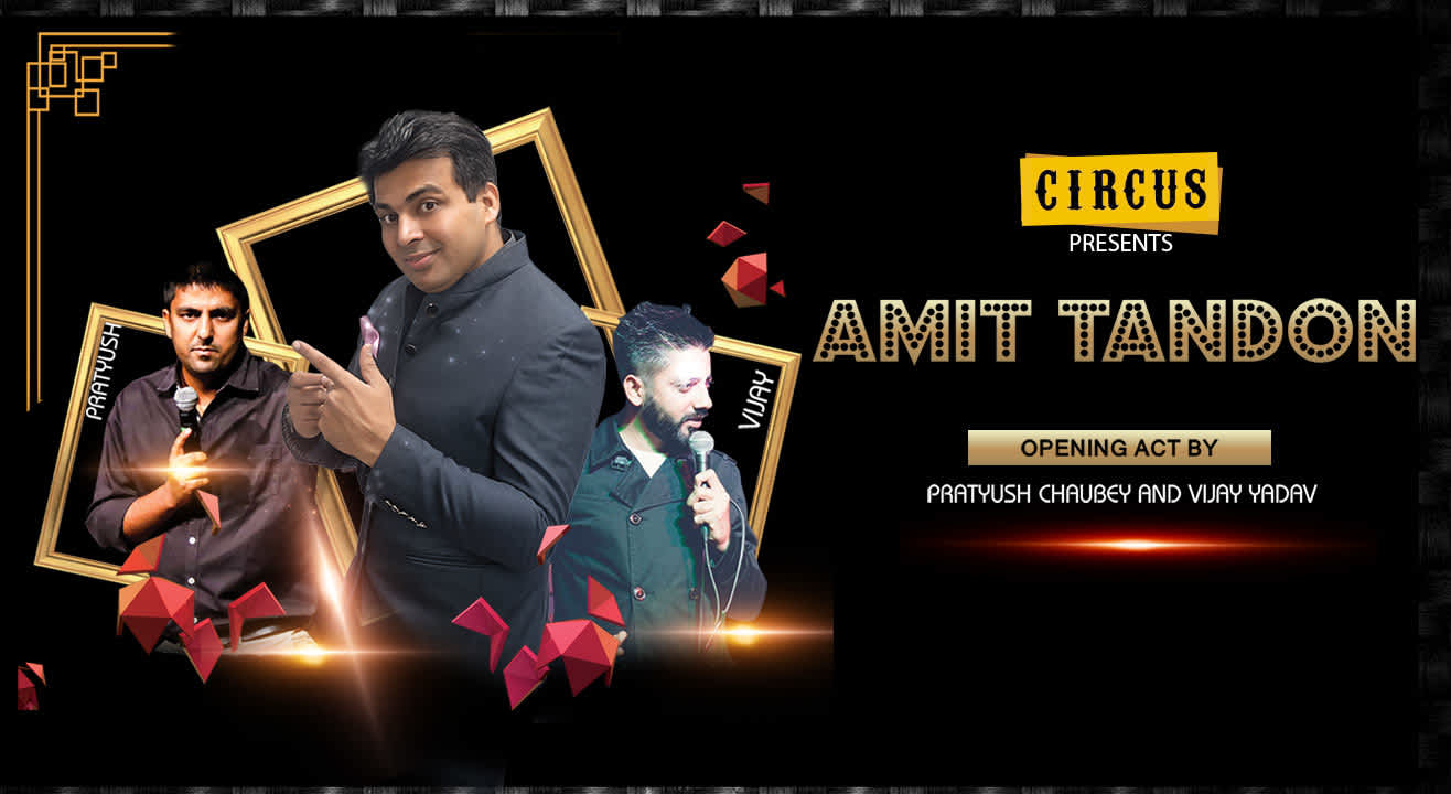 Circus Presents Amit Tandon