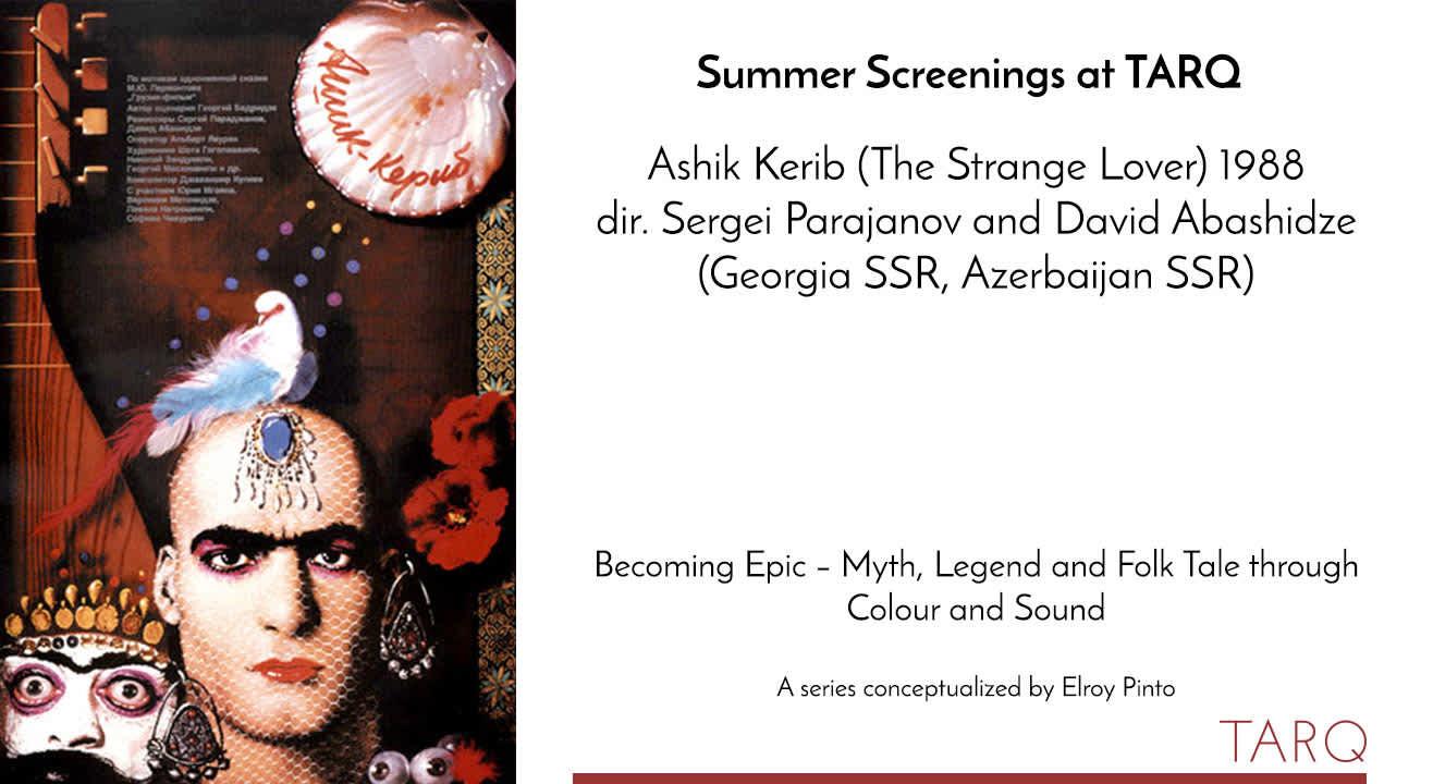 Summer Screenings at TARQ: Ashik Kerib (The Strange Lover), 1988