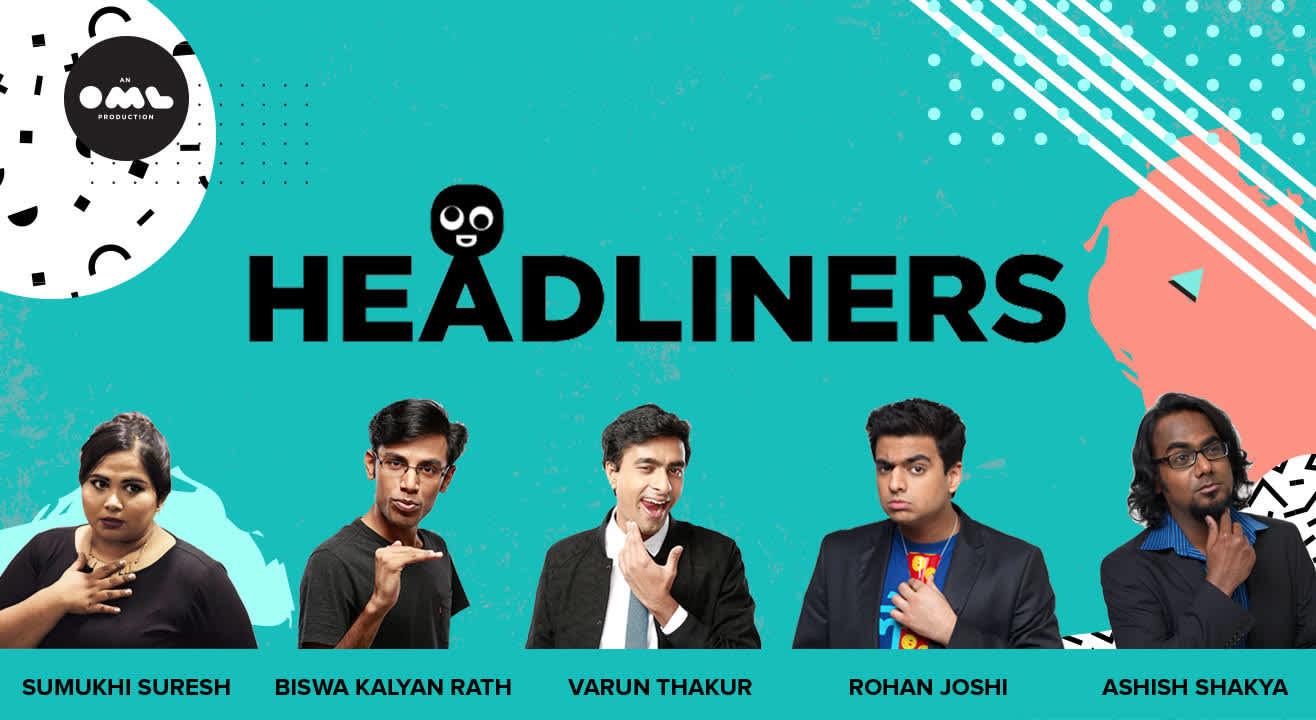 Headliners ft Sumukhi, Biswa, Varun Thakur, Rohan Joshi & Ashish Shakya