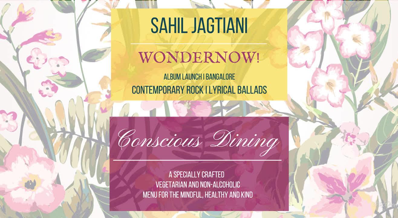 THT presents Sahil Jagtiani // Wondernow (Album Launch) + Conscious Dining