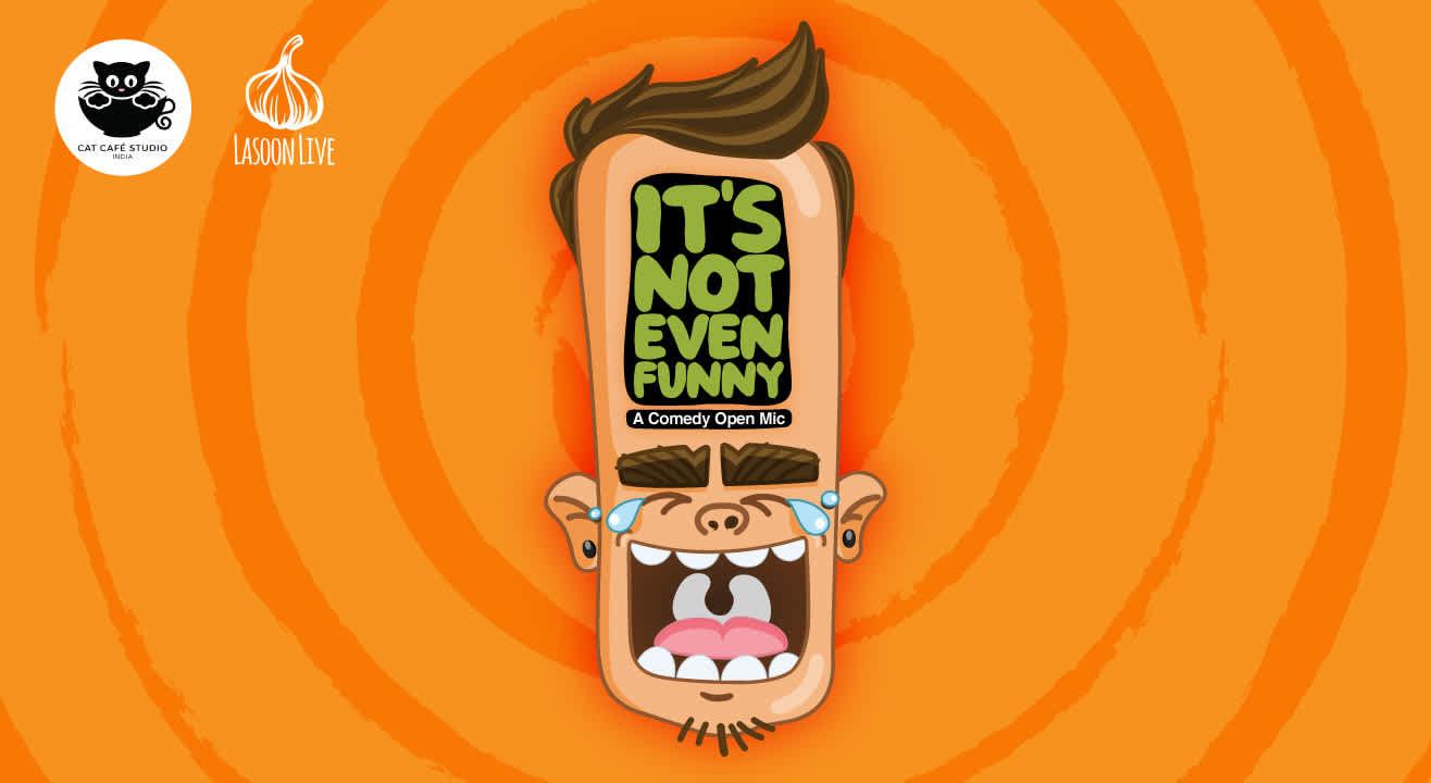 It's Not Even Funny : A Comedy Open Mic ft. Ashish Shakya and Rohan Joshi