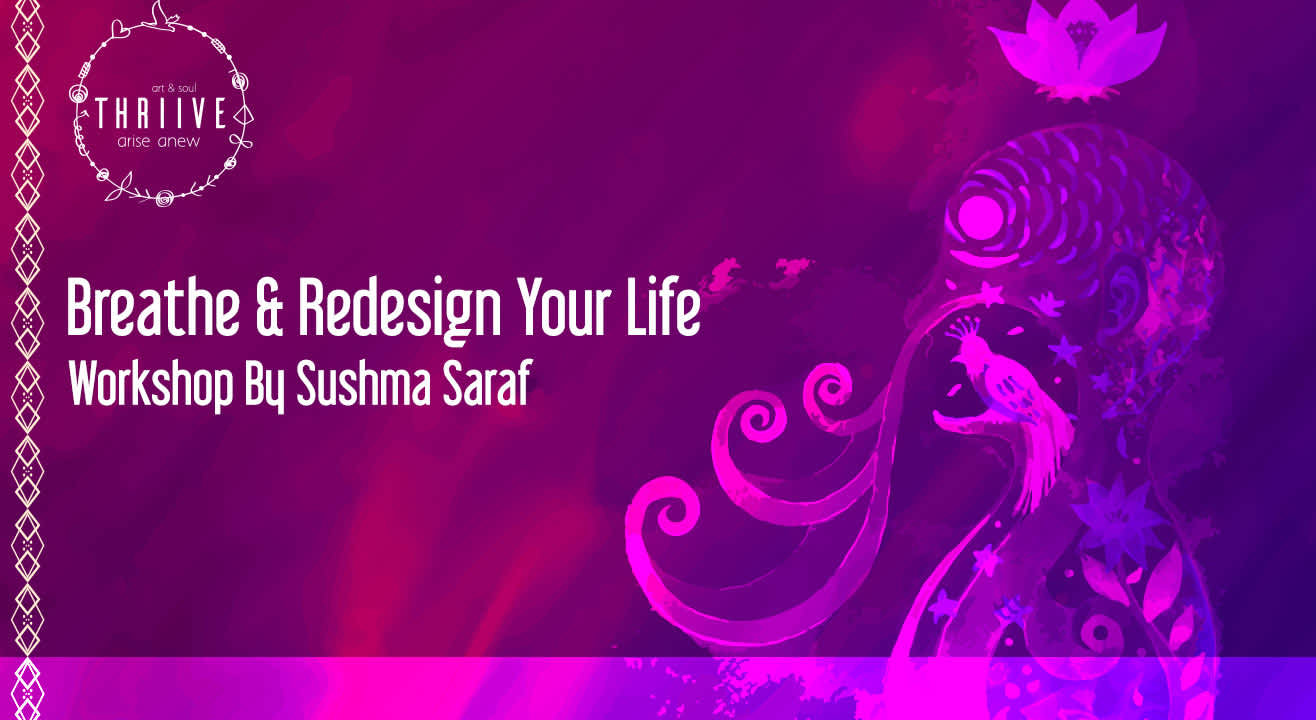 Breathe And Redesign Your Life - A Workshop By Holistic Wellness Coach Sushma Saraf