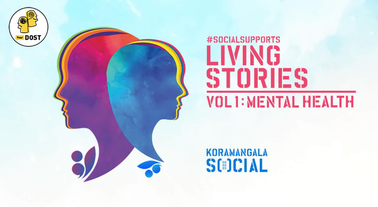 SocialxYourDOST: Living Stories - Vol. 1: Mental Health, Bangalore
