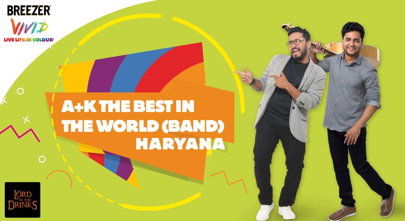 Breezer Vivid A+K The Best in the World (Band), Haryana