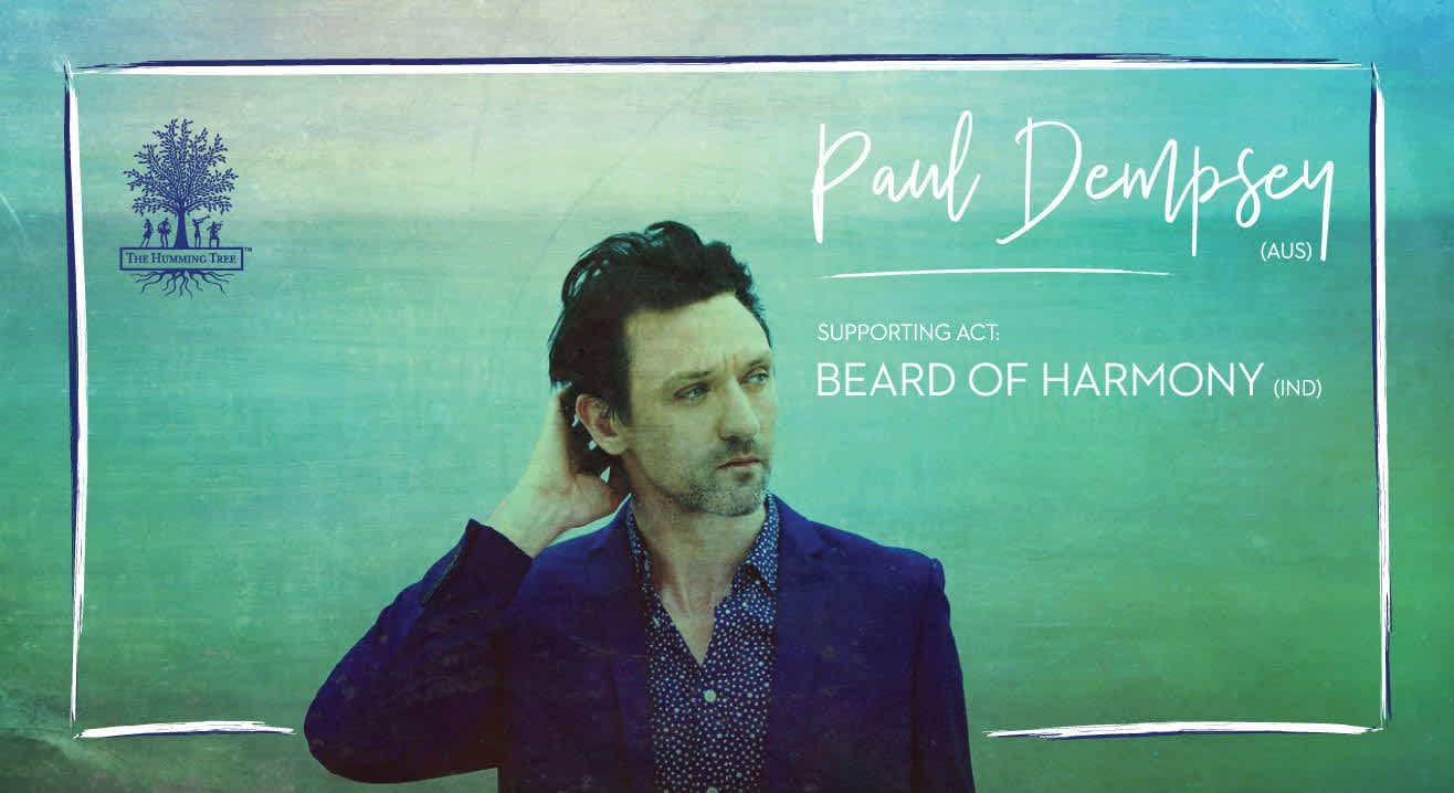 THT presents Paul Dempsey (AUS) + Beard Of Harmony (IND)