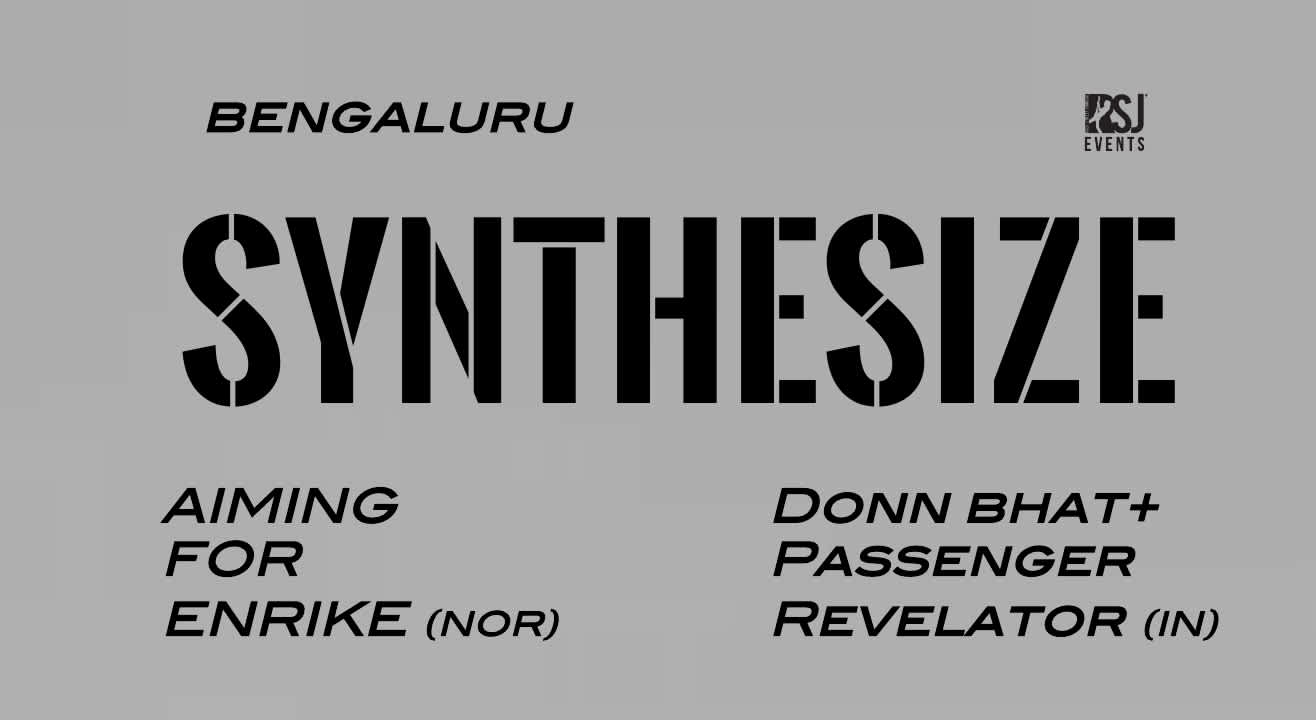 RSJ Synthesize | Bengaluru ft. Aiming For Enrike + Donn Bhat