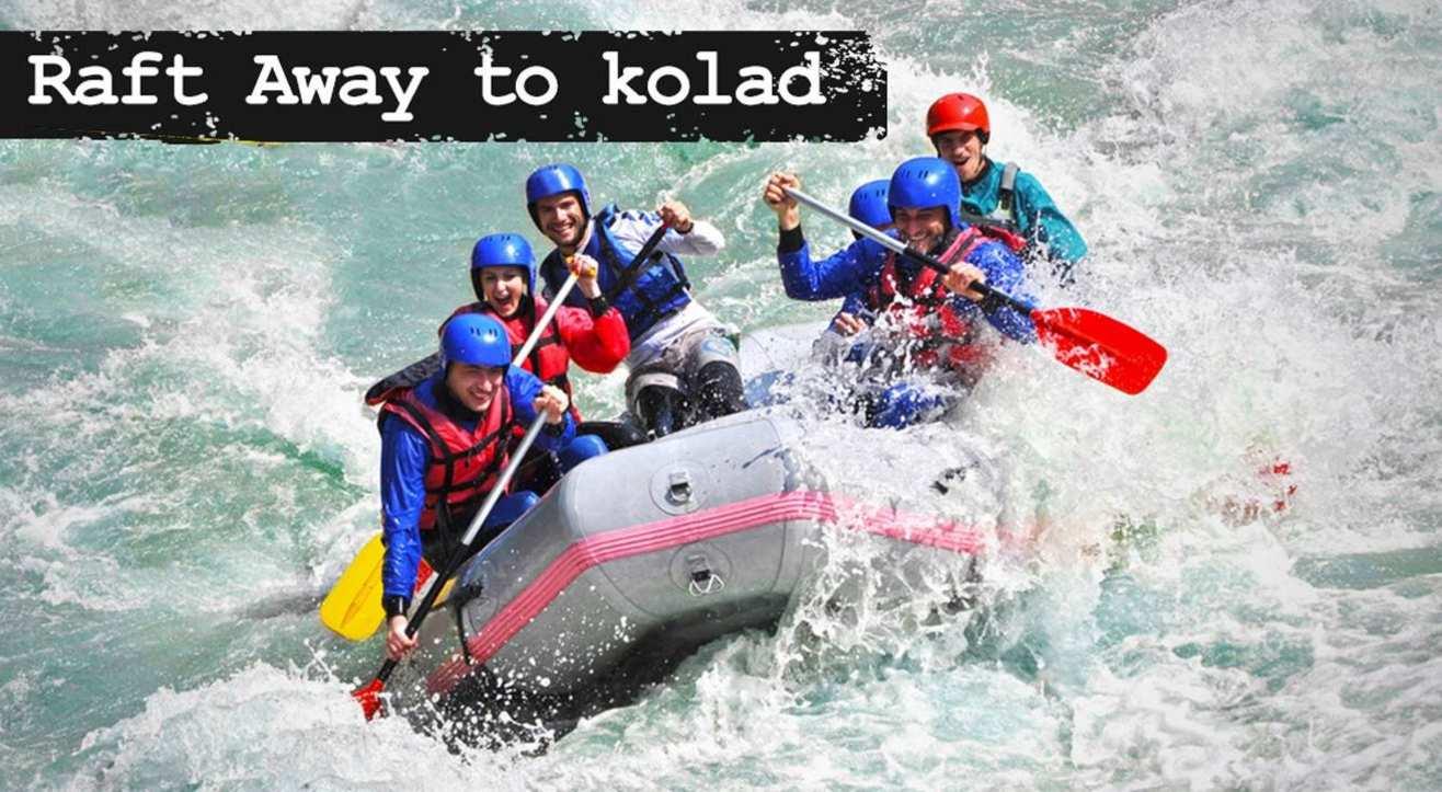 Raft Away to Kolad