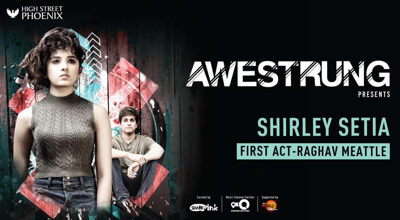 Awestrung ft. Shirley Setia & Raghav Meattle