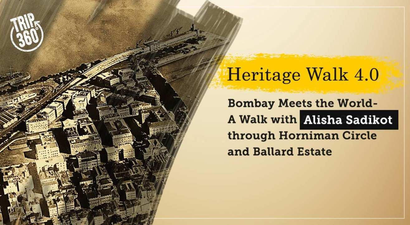 Bombay Meets The World - A Walk through Horniman Circle & Ballard Estate