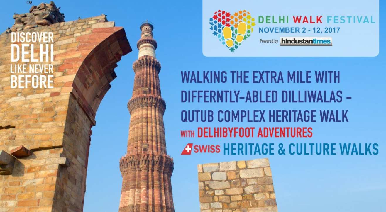 Delhi Walk Festival- Walking the extra mile with Differntly-abled Dilliwalas - Qutub Complex Heritage Walk