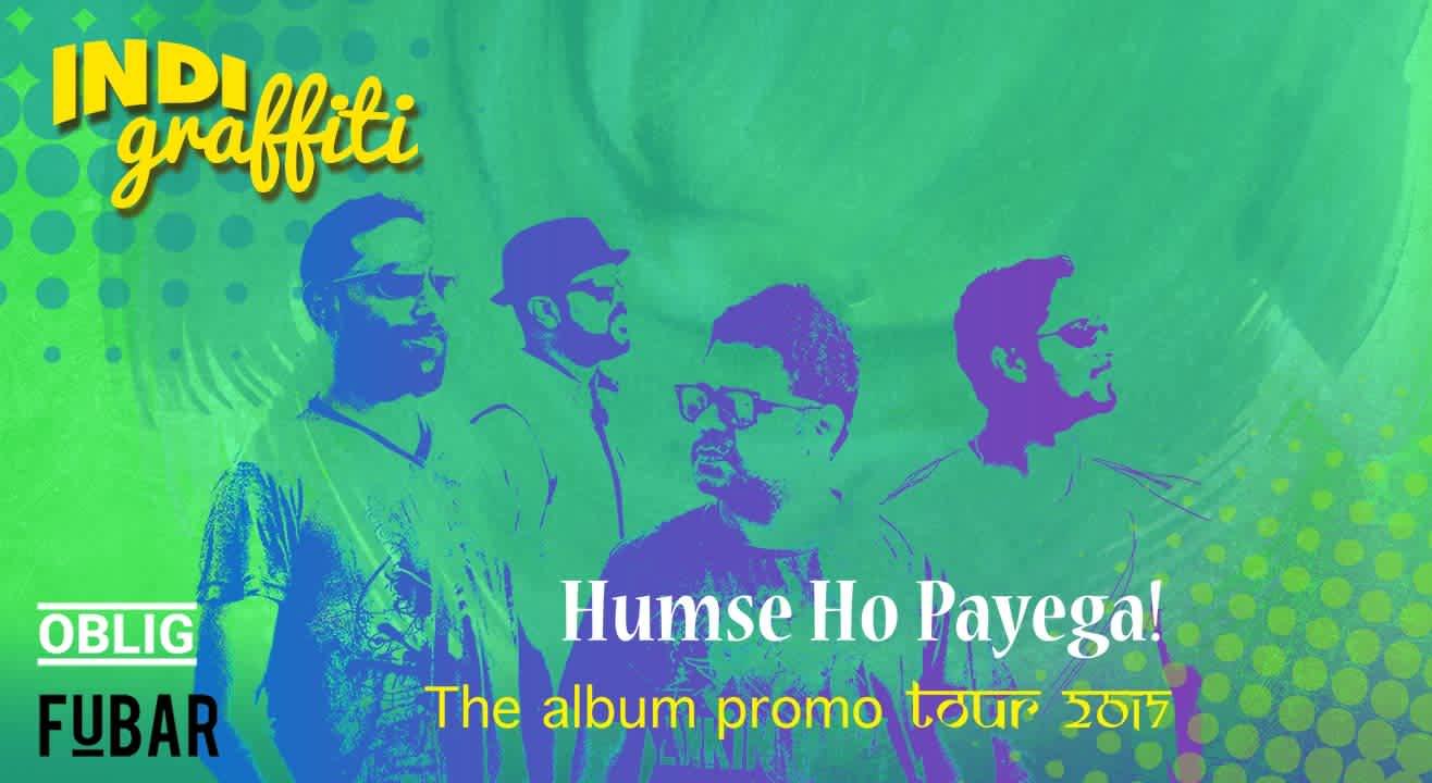 Indi Graffiti at FuBar, Hyderabad| Humse Ho Payega | The Album Promo Tour 2017