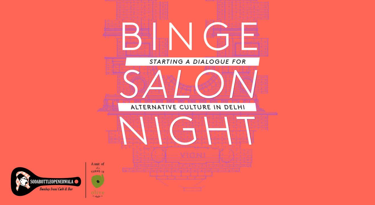 Binge presents Salon Nights at SodaBottleOpenerwala