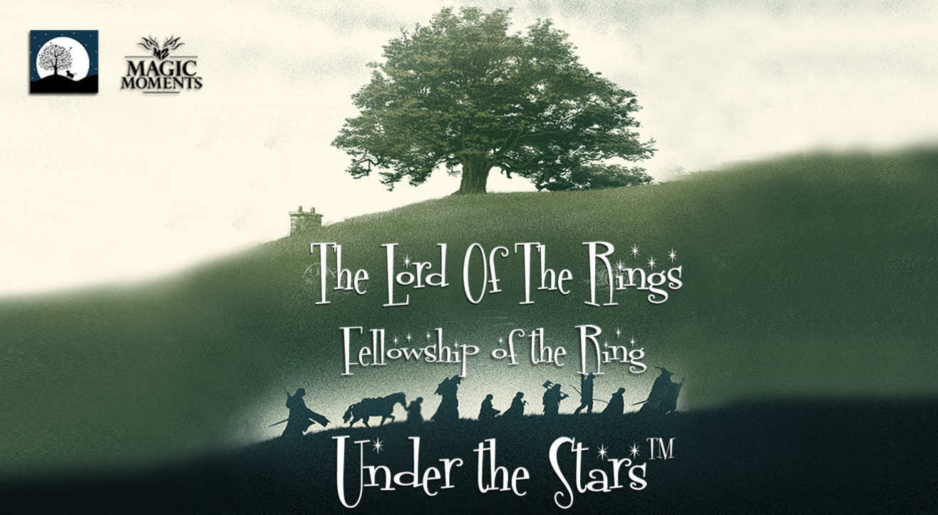Magic Moments Under The Stars: Screening of LOTR: The Fellowship of the Ring
