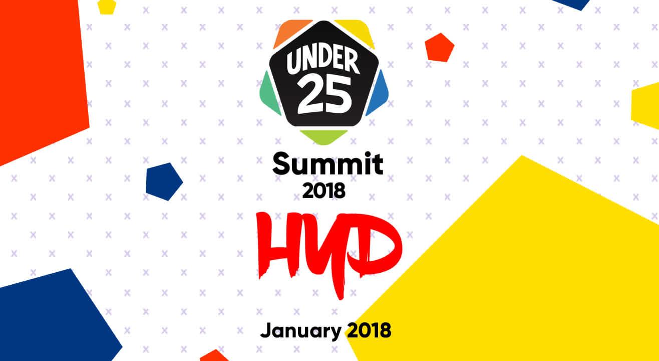 Under 25 Summit 2018 | Hyderabad