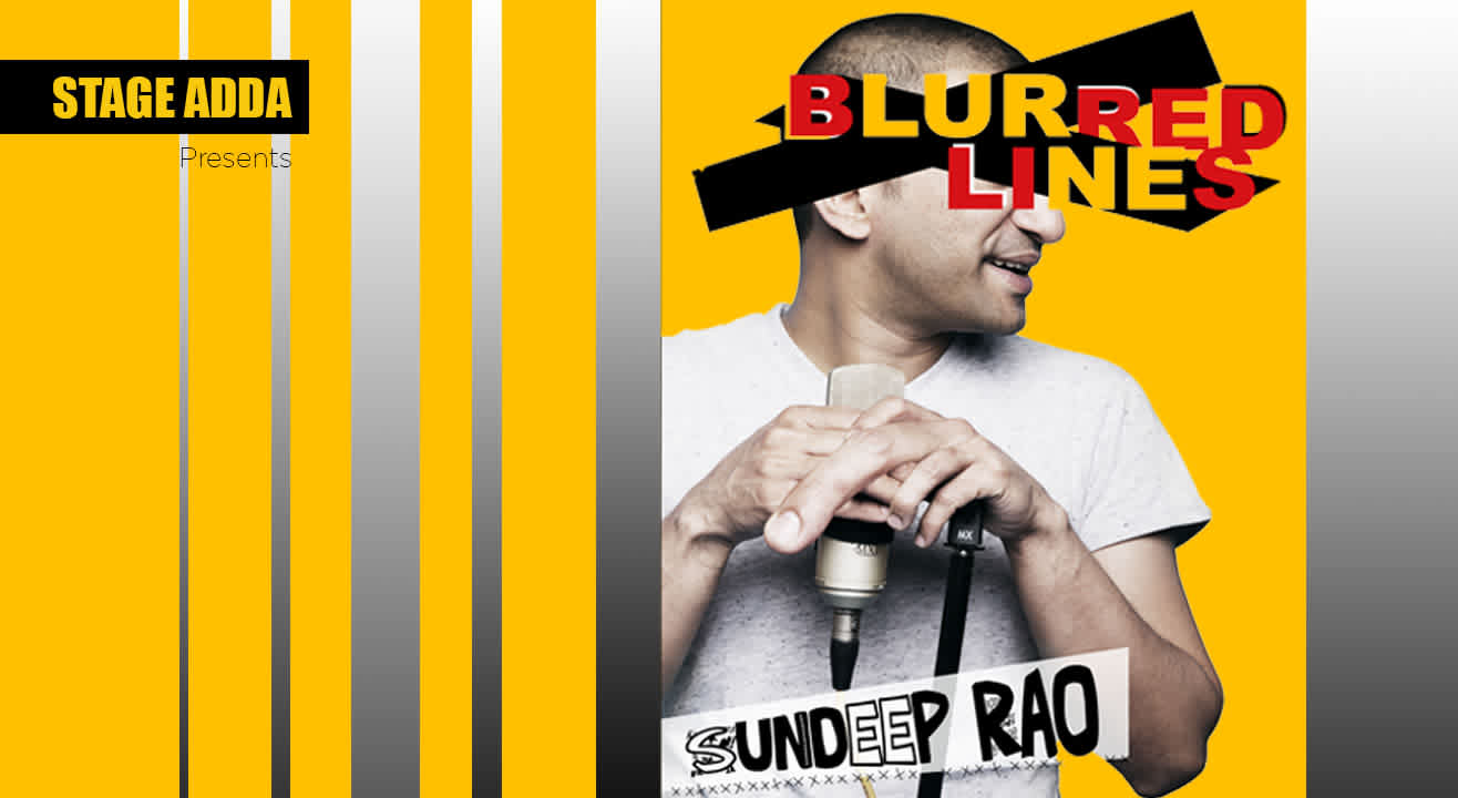 Stage Adda presents – Blurred Lines (A Stand up Comedy Special by Sundeep Rao)