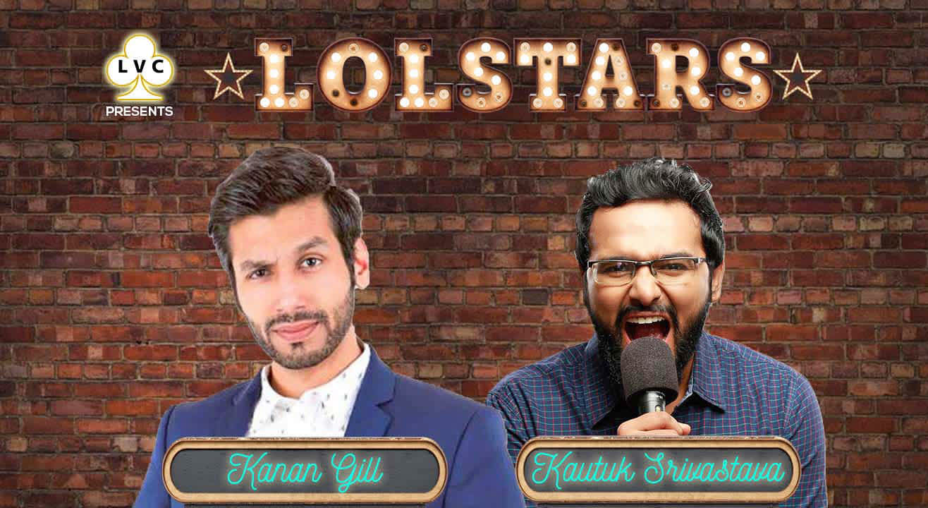 LVC Presents LOLStars ft. Kanan Gill & Kautuk Srivastava