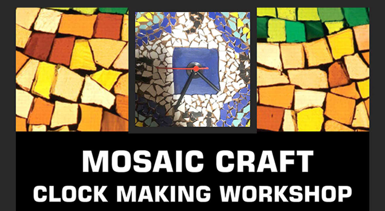 Mosaic Clock Making Workshop