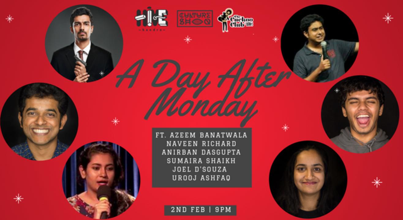 A Day After Monday ft. Azeem Banatwala, Naveen Richard, Anirban Dasgupta, Urooj Ashfaq, Sumaira Shaikh and Joel D'souza