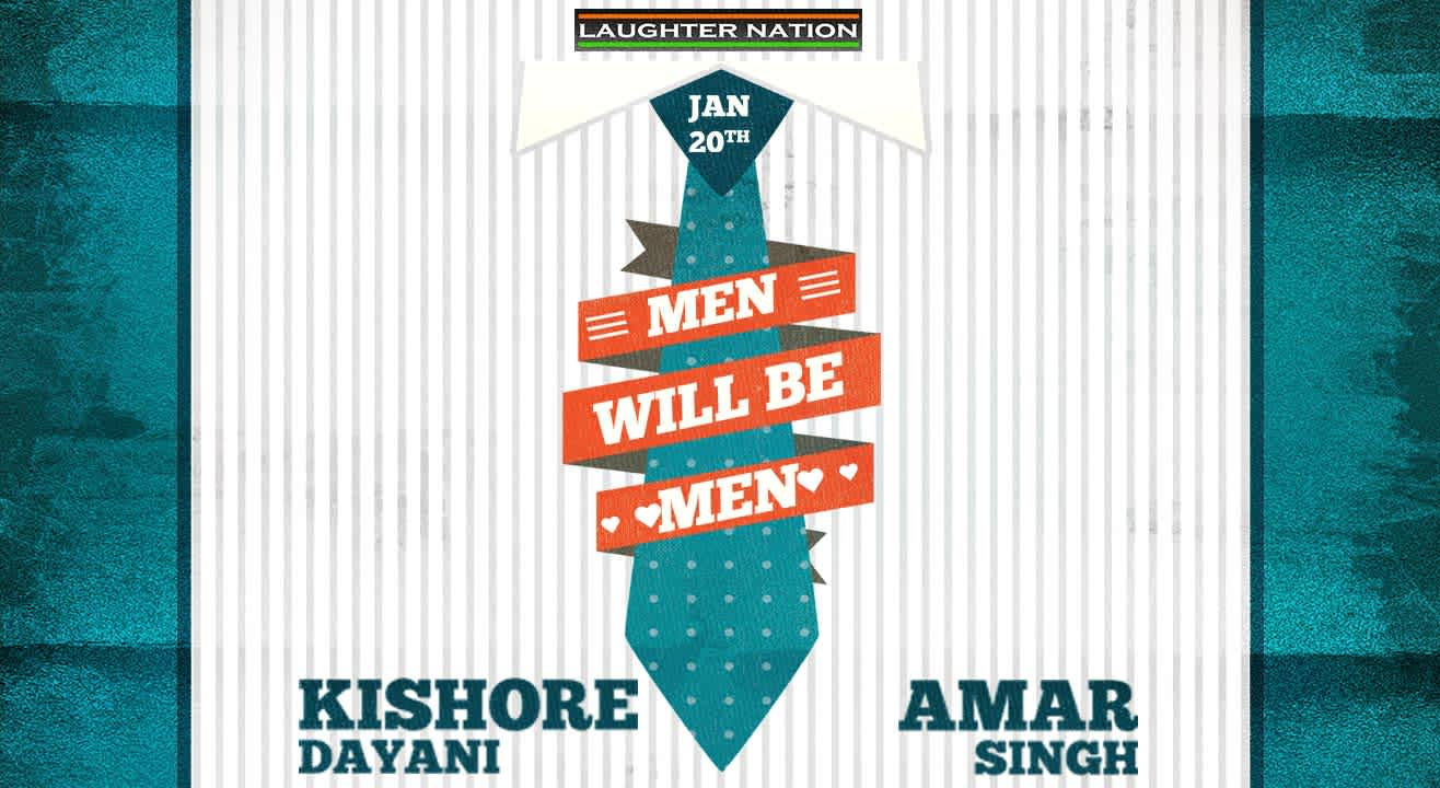 Men Will Be Men - A Stand Up Comedy Show