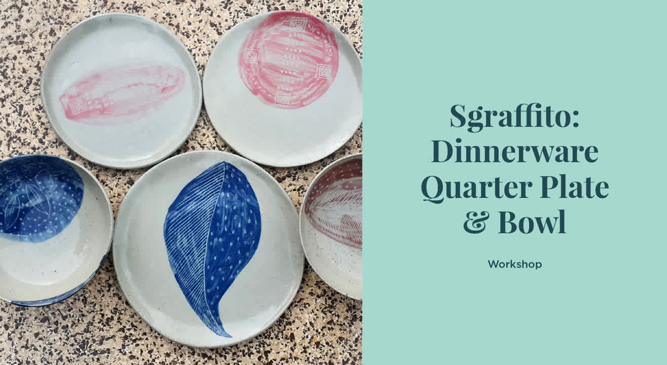 Sgraffito: Dinnerwear | Handbuild a quarter plate and bowl
