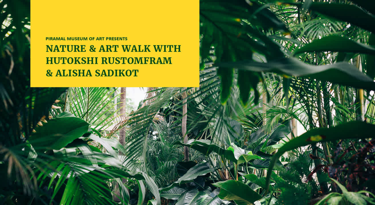 Nature & Art Walk With Hutokshi Rustomfram & Alisha Sadikot