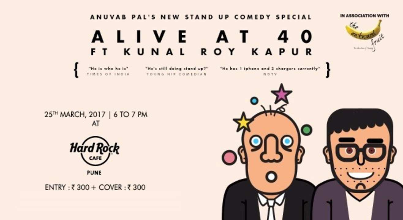 Alive at 40 with Anuvab Pal and featuring Kunal Roy Kapoor