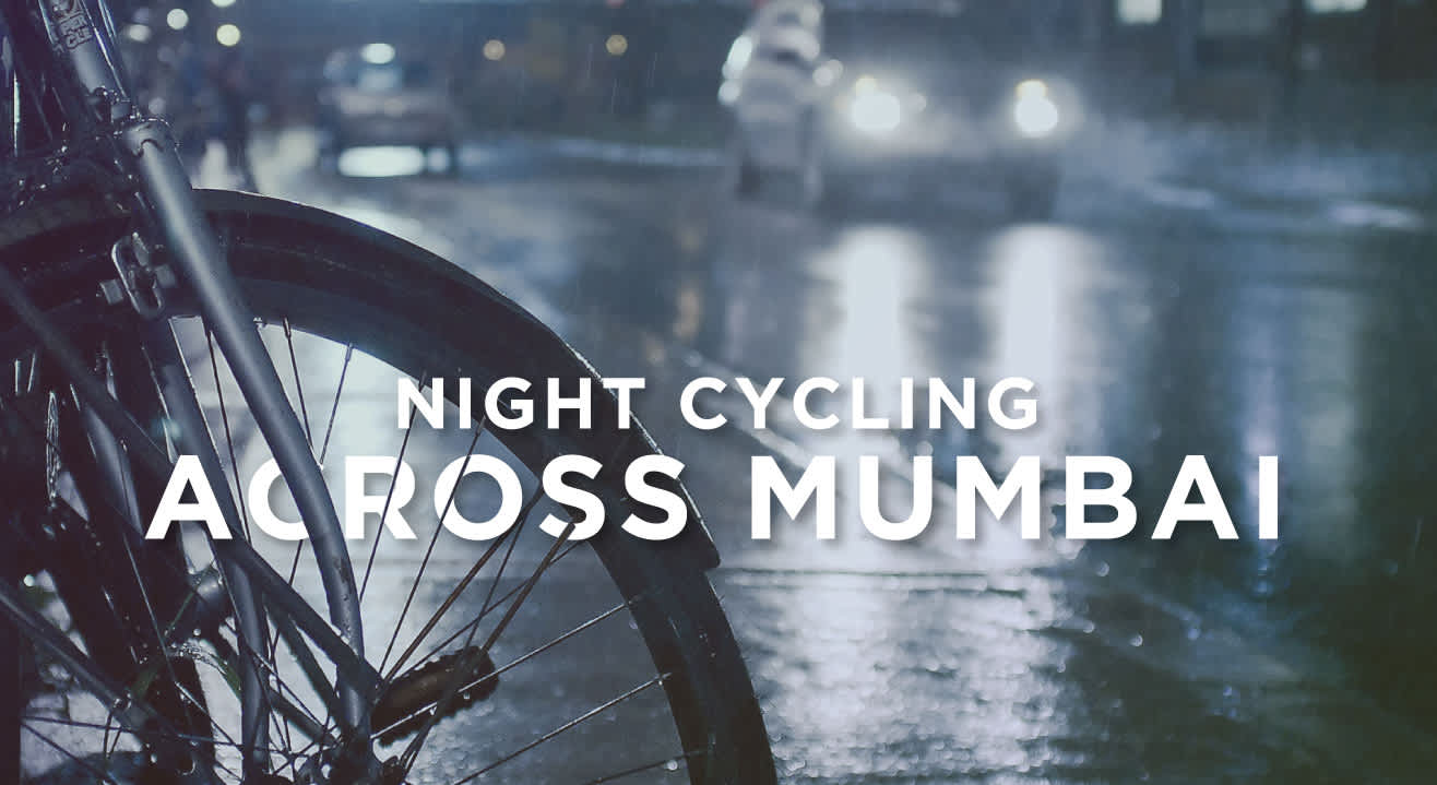 Night cycling across Mumbai? Why, yes!