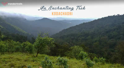 An enchanting trek to Kodachadri