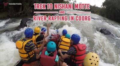 Trek to Nishani Motte and river rafting in Coorg