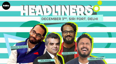Headliners ft. Abish Mathew, Ashish Shakya, Atul Khatri & Raghav Mandava