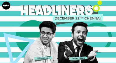 Headliners ft Rohan Joshi & Sapan Verma, Chennai
