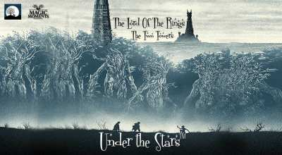 Magic Moments Under The Stars: Screening of LOTR: The Two Towers