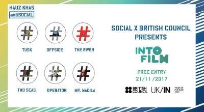 Social x British Council present: INTO FILM #Delhi