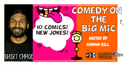 #BIGMIC Comedy Open Mic hosted by Kanan Gill