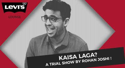 Kaisa Laga? - Trial Show by Rohan Joshi