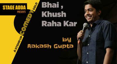 Stage Adda presents -Bhai Khush Raha Kar (A stand up comedy special by Aakash Gupta)