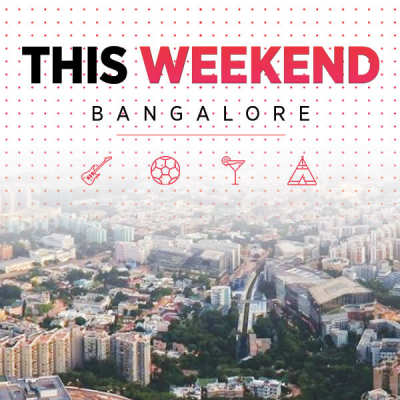 What To Do This Weekend In Bangalore: January 20-21