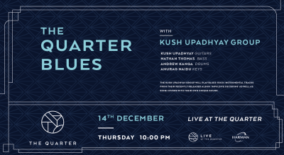 Blues Night with Kush Upadhyay Group at The Quarter