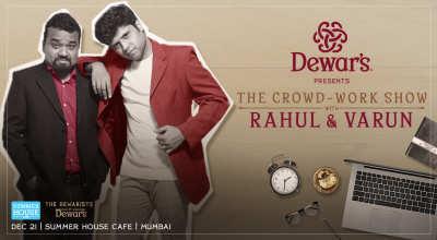 Dewar's Presents Crowd Work Show w/ Rahul Subramanian & Kumar Varun