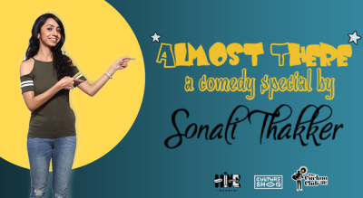 Almost There - A Comedy Special by Sonali Thakker