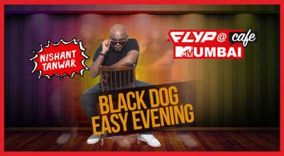 Black Dog Easy Evening w/ Nishant Tanwar
