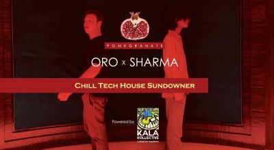 Pomegranate | Oro X Sharma - Chill Tech House Sundowner Powered by Kala Kollective