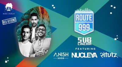 Route 999 Ft. Nucleya, Anish Sood & RITVIZ